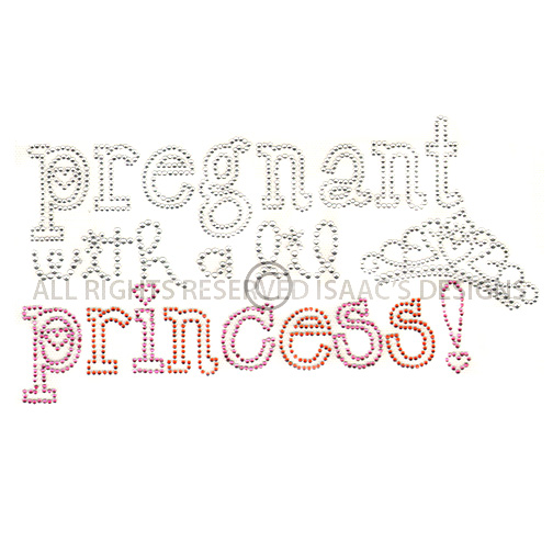 S100100-PREGNANT WITH A LIL PRINCESS, PHRASES, MATERNITY