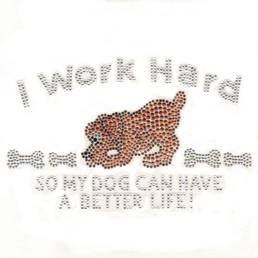 S3933COP-I WORK HARD SO MY DOG CAN HAVE A BETTER LIFE, DOGS CO